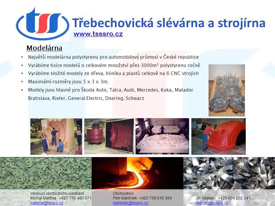 Třebechovická slévárna a strojírna • Největší modelárna polystyrenu pro automobilový průmysl v České republice • Vyrábíme tisíce modelů o celkovém mno