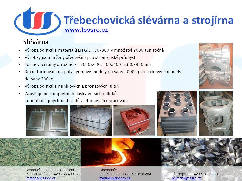 Třebechovická slévárna a strojírna • Výroba odlitků z materiálů EN GJL 150-300 v množství 2000 tun ročně • Výrobky jsou určeny především pro strojíren