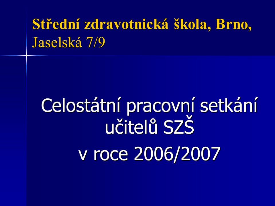 Celostátní pracovní setkání učitelů odborných předmětů Pořadatel: SZŠ Brno, Jaselská 7/9 pod záštitou Společnosti instrumentářek Datum: 12.
