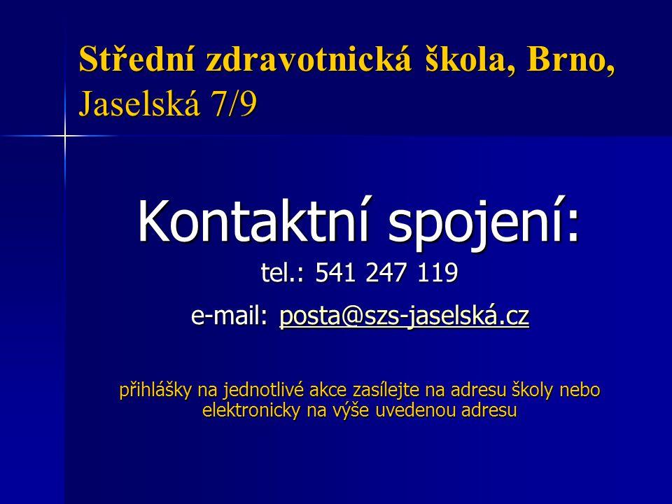 Střední zdravotnická škola, Brno, Jaselská 7/9 Děkuji za pozornost.