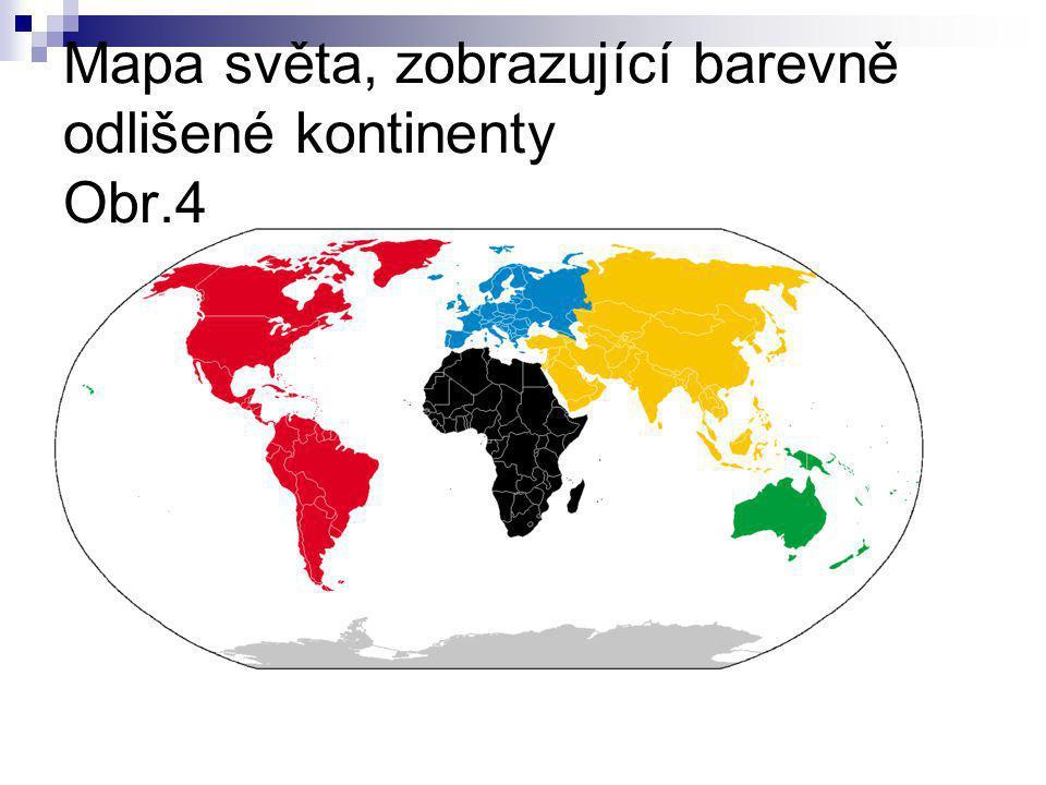 Mapa světa, zobrazující barevně odlišené kontinenty Obr.4