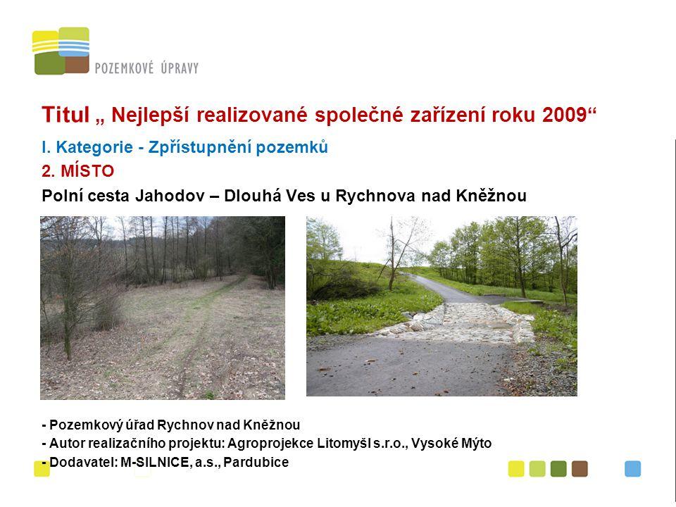 Cena veřejnosti I.Kategorie - Zpřístupnění pozemků Polní účelová komunikace v k.