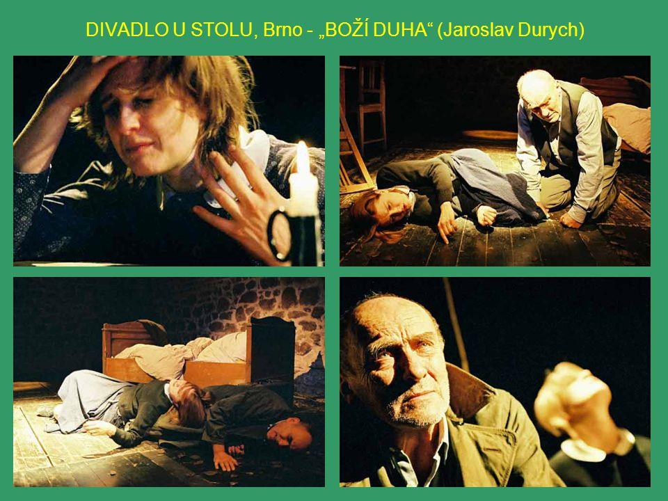 "DIVADLO U STOLU, Brno - ""BOŽÍ DUHA (Jaroslav Durych)"
