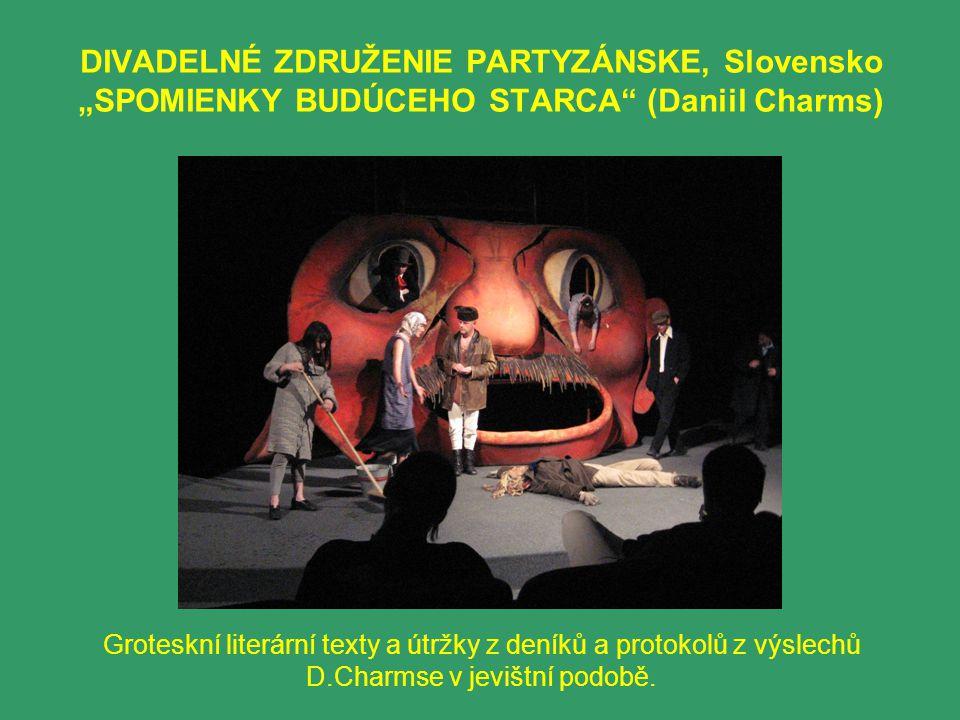 "DIVADELNÉ ZDRUŽENIE PARTYZÁNSKE, Slovensko ""SPOMIENKY BUDÚCEHO STARCA"" (Daniil Charms) Groteskní literární texty a útržky z deníků a protokolů z výsle"