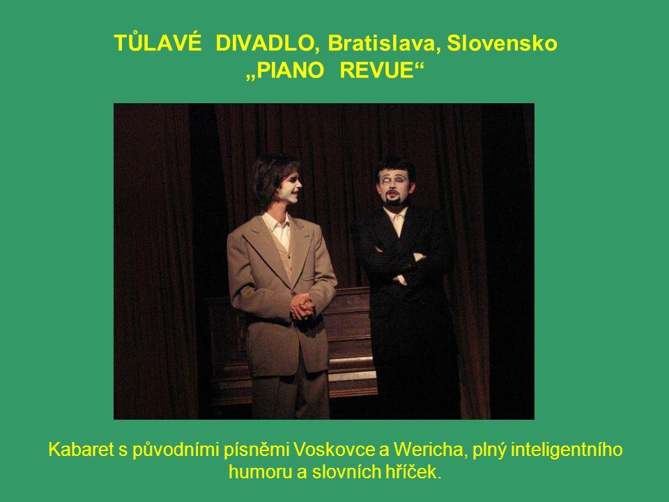 """TŮLAVÉ DIVADLO, Bratislava, Slovensko """"PIANO REVUE Kabaret s původními písněmi Voskovce a Wericha, plný inteligentního humoru a slovních hříček."""