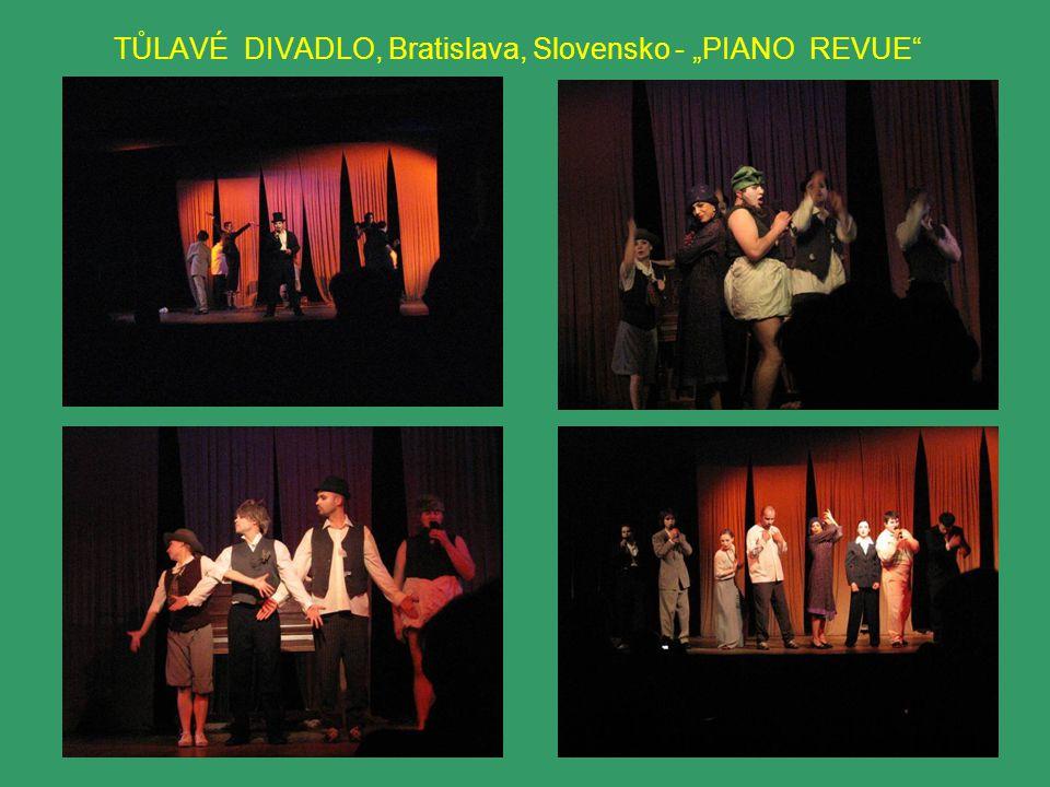 "TŮLAVÉ DIVADLO, Bratislava, Slovensko - ""PIANO REVUE"""