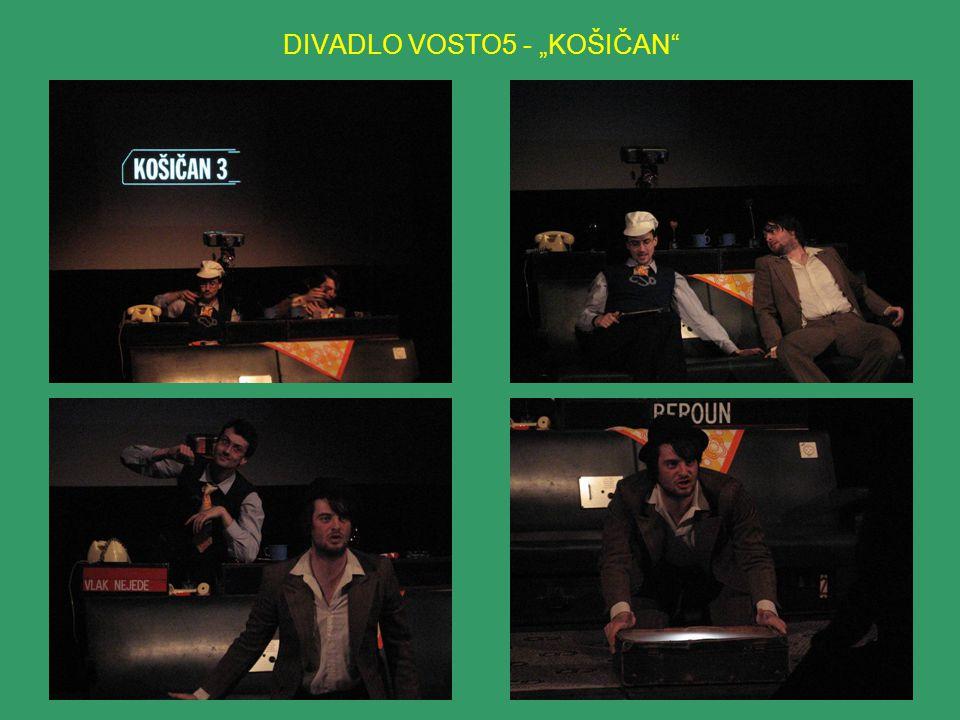 "DIVADLO VOSTO5 - ""KOŠIČAN"