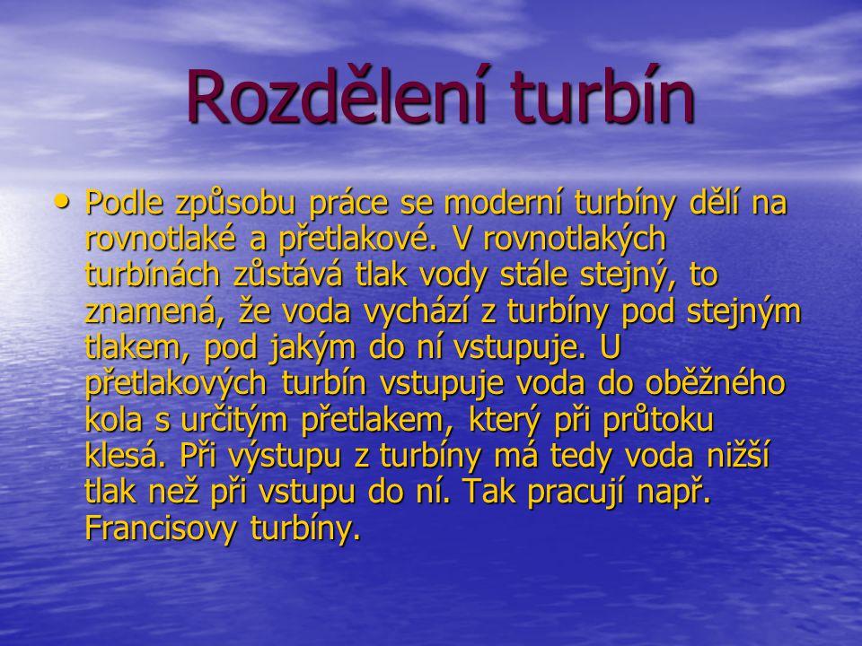 R Rozdělení turbín •P•P•P•Podle způsobu práce se moderní turbíny dělí na rovnotlaké a přetlakové.