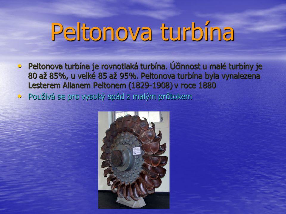 Peltonova turbína • Peltonova turbína je rovnotlaká turbína.