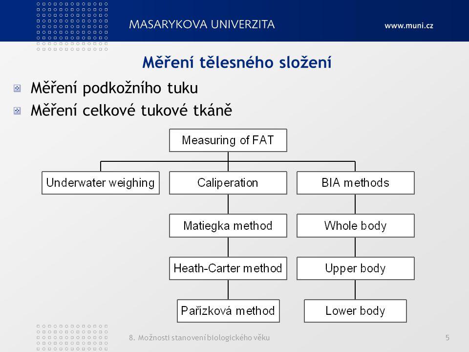 8. Možnosti stanovení biologického věku5 Měření tělesného složení Měření podkožního tuku Měření celkové tukové tkáně