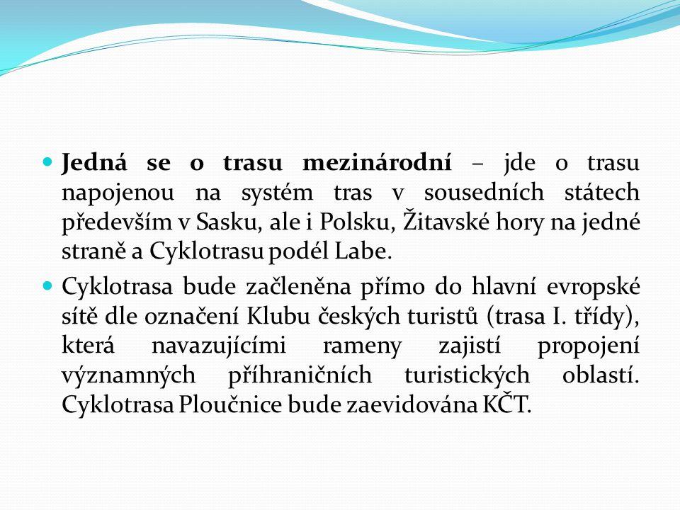  Jedná se o trasu mezinárodní – jde o trasu napojenou na systém tras v sousedních státech především v Sasku, ale i Polsku, Žitavské hory na jedné str