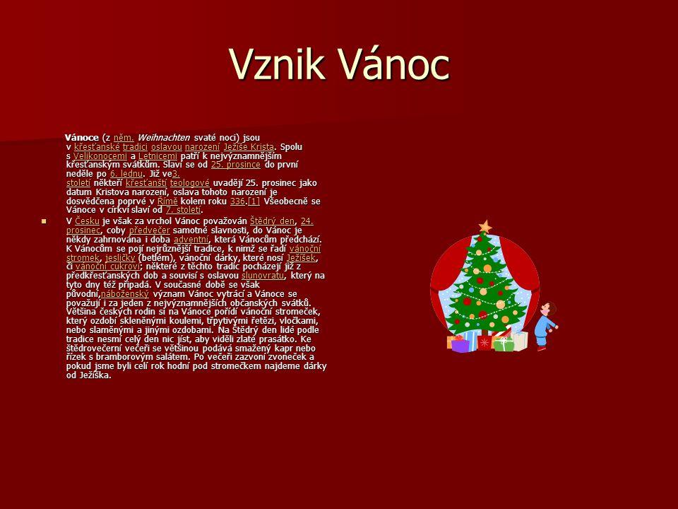 Vznik Vánoc Vánoce (z něm. Weihnachten svaté noci) jsou v křesťanské tradici oslavou narození Ježíše Krista. Spolu s Velikonocemi a Letnicemi patří k