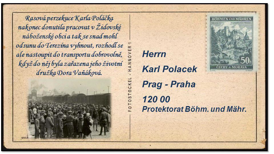 . Herrn Karl Polacek Prag - Praha 120 00 Protektorat Böhm. und Mähr.. Rasová perzekuce Karla Poláčka nakonec donutila pracovat v Židovské náboženské o