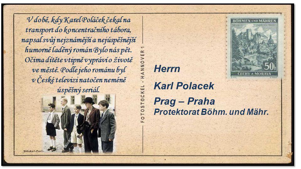 .. V době, kdy Karel Poláček čekal na transport do koncentračního tábora, napsal svůj nejznámější a nejúspěšnější humorně laděný román Bylo nás pět. O