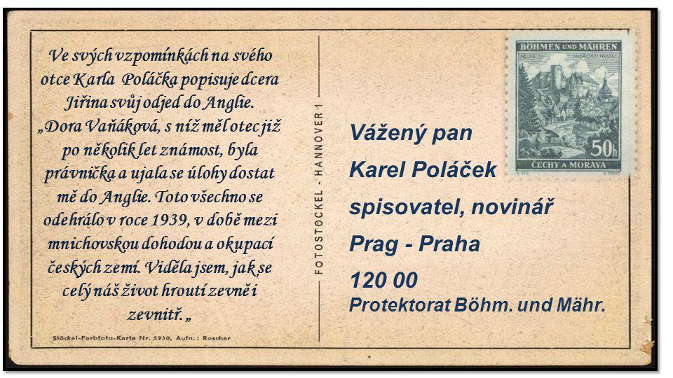 . Vážený pan Karel Poláček spisovatel, novinář Prag - Praha 120 00 Protektorat Böhm. und Mähr.. Ve svých vzpomínkách na svého otce Karla Poláčka popis