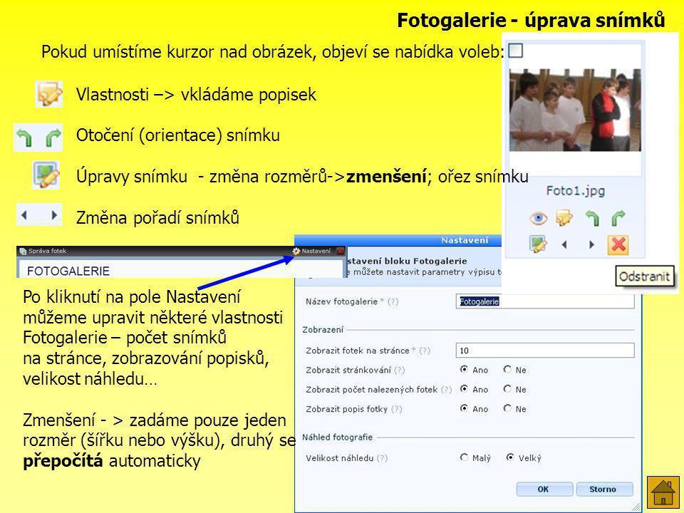 Pokud umístíme kurzor nad obrázek, objeví se nabídka voleb: Fotogalerie - úprava snímků Vlastnosti –> vkládáme popisek Otočení (orientace) snímku Úpra