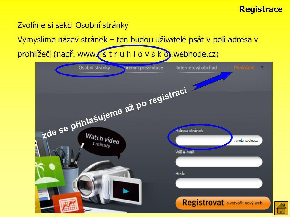 Zvolíme si sekci Osobní stránky Vymyslíme název stránek – ten budou uživatelé psát v poli adresa v prohlížeči (např. www. s t r u h l o v s k o.webnod