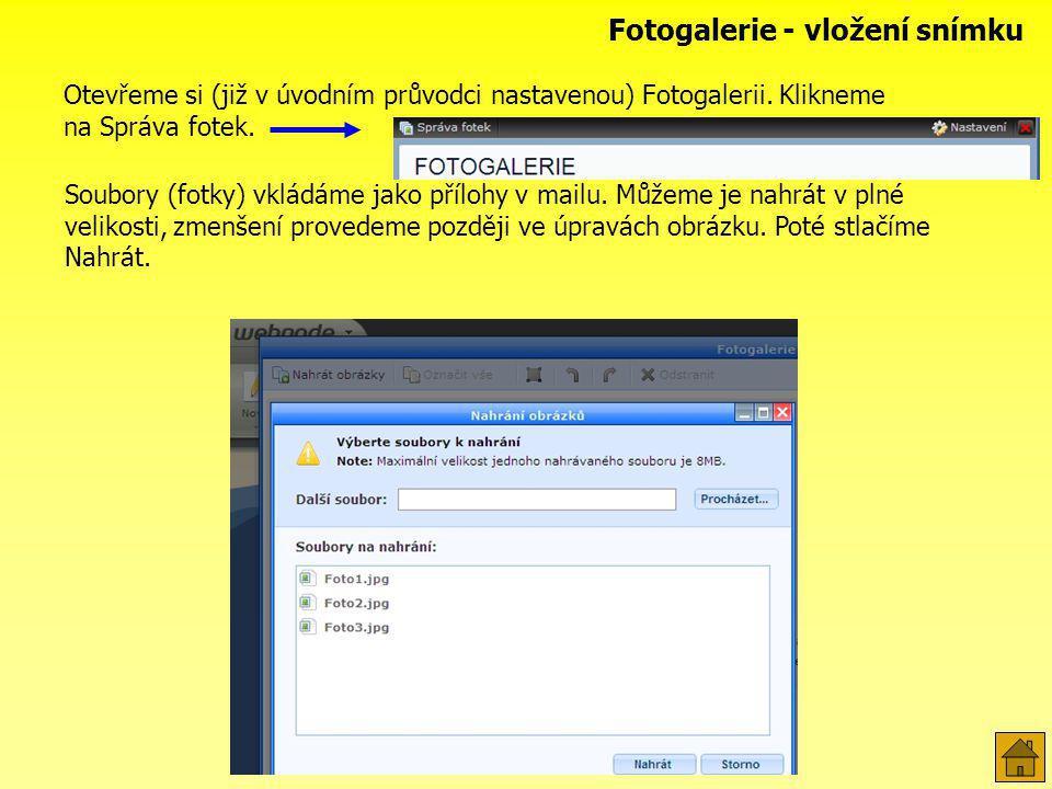 Pokud umístíme kurzor nad obrázek, objeví se nabídka voleb: Fotogalerie - úprava snímků Vlastnosti –> vkládáme popisek Otočení (orientace) snímku Úpravy snímku - změna rozměrů->zmenšení; ořez snímku Změna pořadí snímků Po kliknutí na pole Nastavení můžeme upravit některé vlastnosti Fotogalerie – počet snímků na stránce, zobrazování popisků, velikost náhledu… Zmenšení - > zadáme pouze jeden rozměr (šířku nebo výšku), druhý se přepočítá automaticky