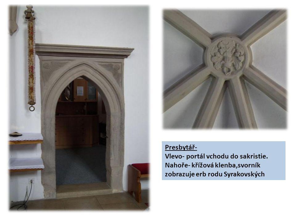 Presbytář- Vlevo- portál vchodu do sakristie. Nahoře- křížová klenba,svorník zobrazuje erb rodu Syrakovských