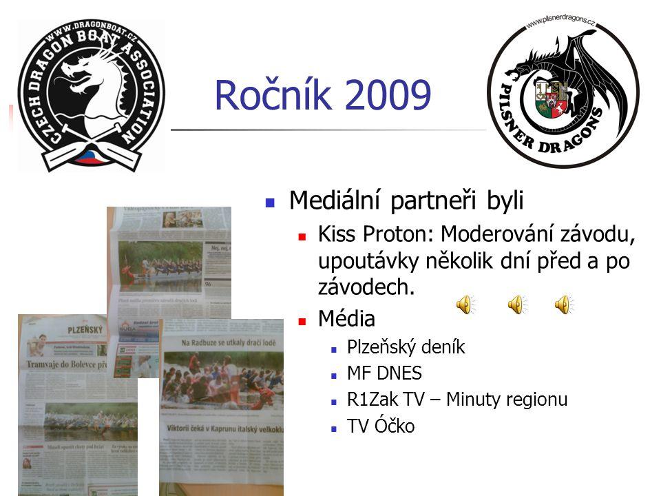 Ročník 2009  Mediální partneři byli  Kiss Proton: Moderování závodu, upoutávky několik dní před a po závodech.  Média  Plzeňský deník  MF DNES 