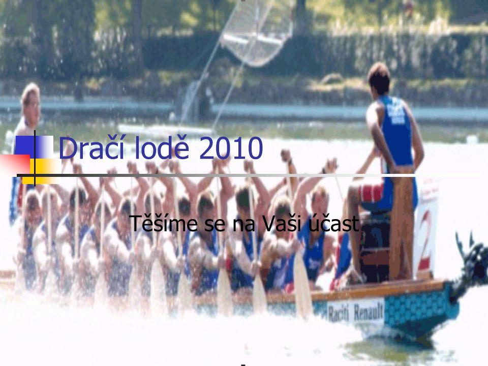 Dračí lodě 2010 Těšíme se na Vaši účast