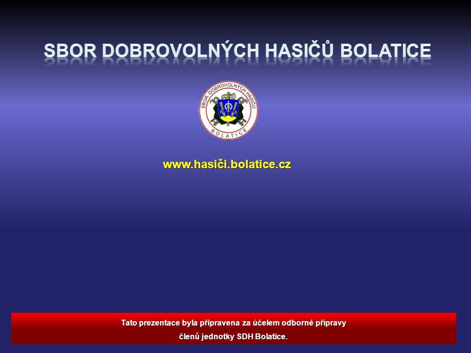 Tato prezentace byla připravena za účelem odborné přípravy členů jednotky SDH Bolatice. www.hasiči.bolatice.cz