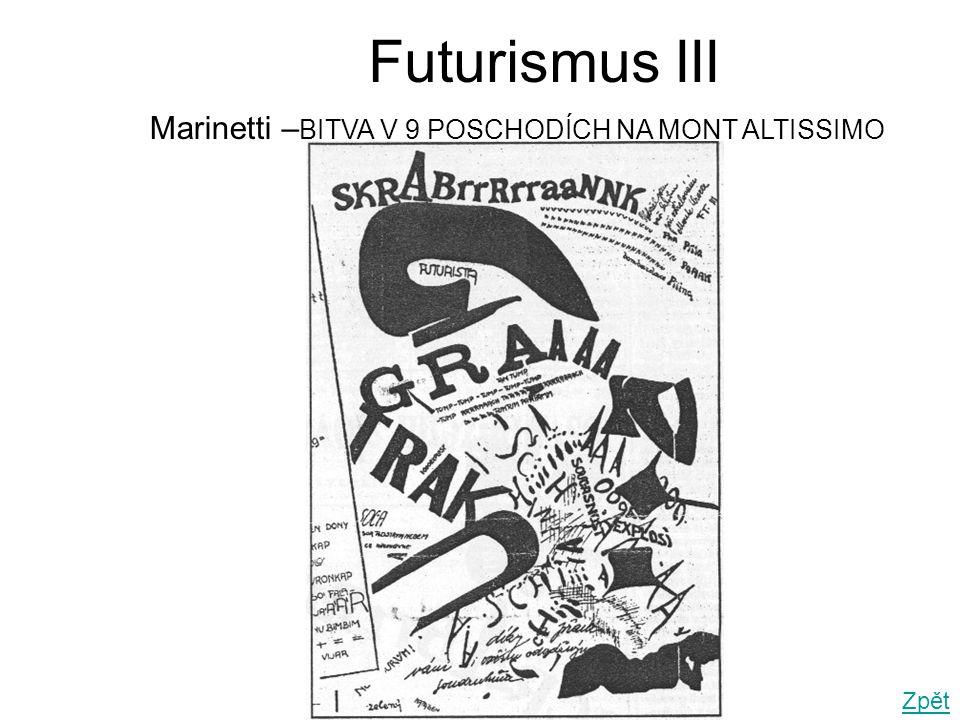 Futurismus III Zpět Marinetti – BITVA V 9 POSCHODÍCH NA MONT ALTISSIMO