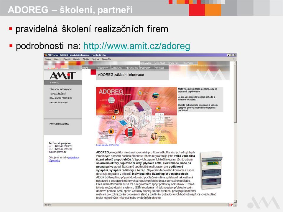 ADOREG – školení, partneři  pravidelná školení realizačních firem  podrobnosti na: http://www.amit.cz/adoreghttp://www.amit.cz/adoreg