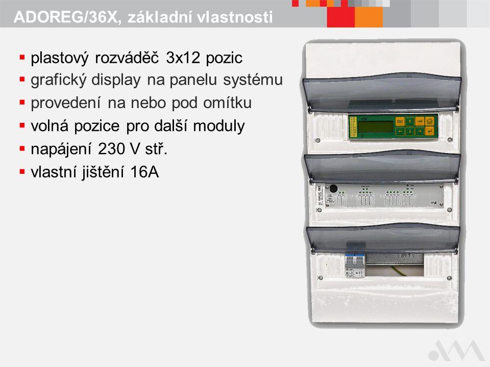 ADOREG/36X, základní vlastnosti  plastový rozváděč 3x12 pozic  grafický display na panelu systému  provedení na nebo pod omítku  volná pozice pro další moduly  napájení 230 V stř.