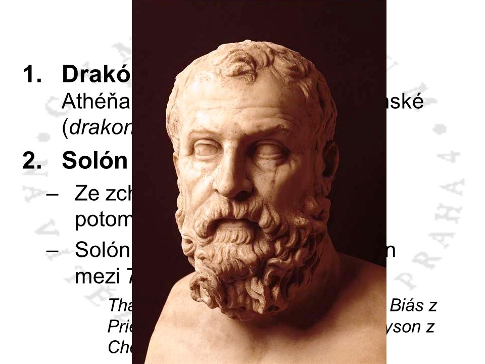 ATHÉNY 1.Drakón – asi 621 př.n.l. dal Athéňanům první zákony – drakónské (drakonické). 2.Solón 638? – 559? př.n.l. –Z–Ze zchudlé aristokratické rodiny
