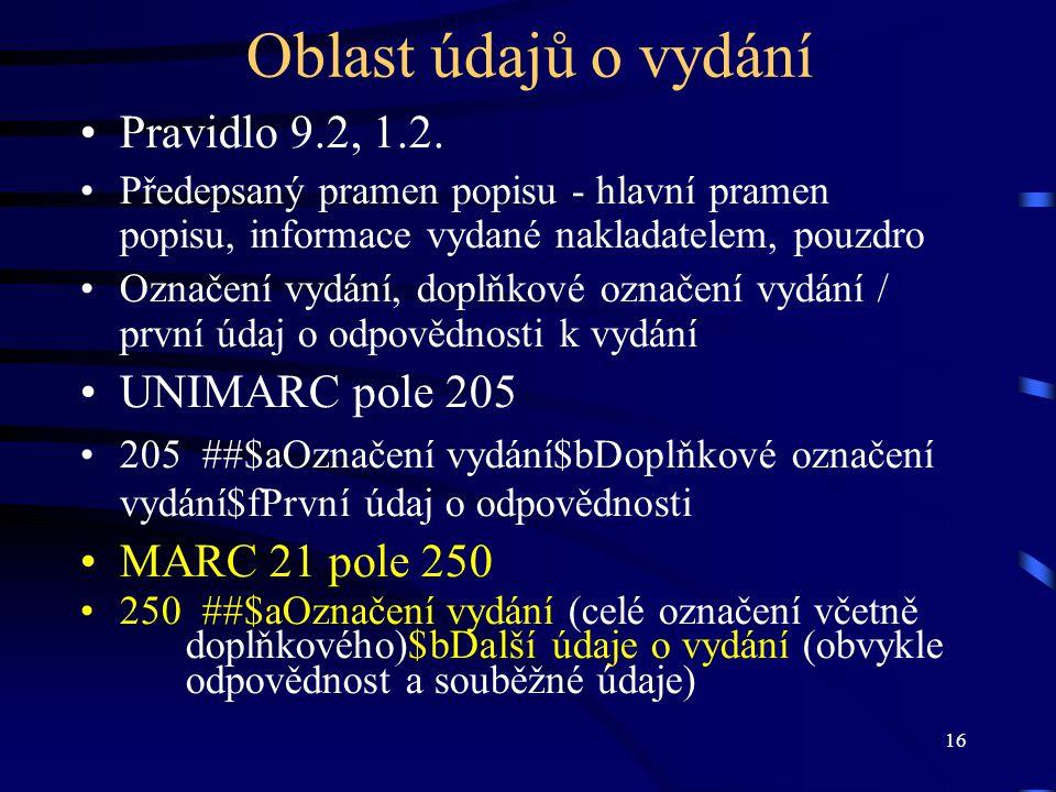 16 Oblast údajů o vydání •Pravidlo 9.2, 1.2.