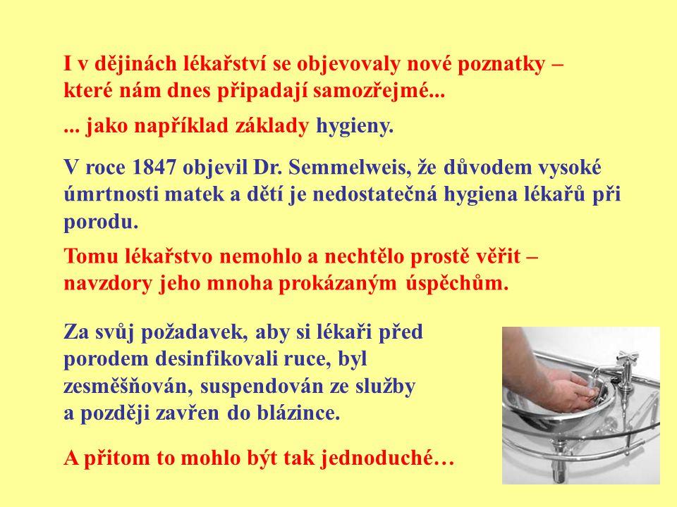 V roce 1847 objevil Dr.