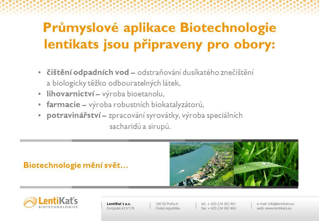 Průmyslové aplikace Biotechnologie lentikats jsou připraveny pro obory: •čištění odpadních vod – odstraňování dusíkatého znečištění a biologicky těžko