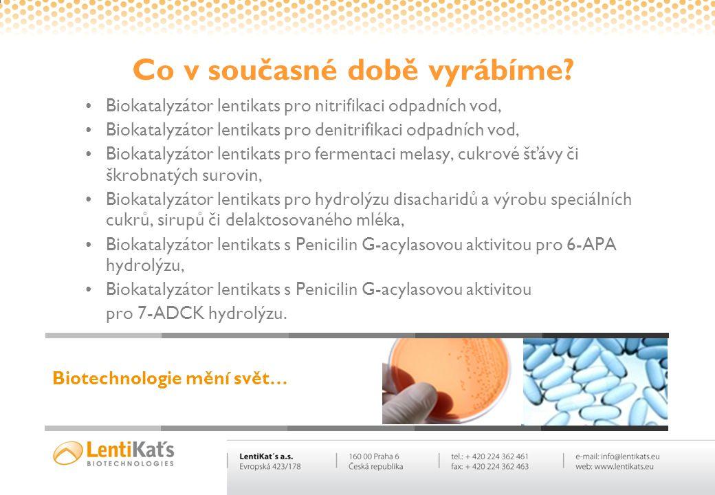 Co v současné době vyrábíme? •Biokatalyzátor lentikats pro nitrifikaci odpadních vod, •Biokatalyzátor lentikats pro denitrifikaci odpadních vod, •Biok