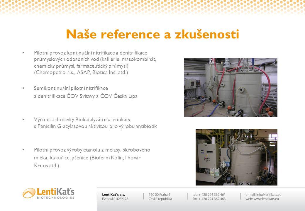 Naše reference a zkušenosti •Pilotní provoz kontinuální nitrifikace a denitrifikace průmyslových odpadních vod (kafilérie, masokombinát, chemický prům