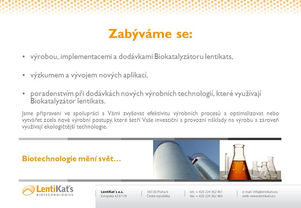 Biokatalyzátor Biotechnologie lentikats & lentikats (náš produkt) (proces použití) Výroba Biokatalyzátoru lentikats Použití Biokatalyzátoru lentikats
