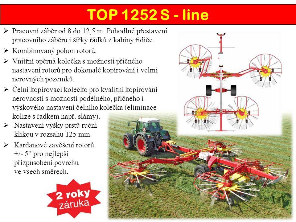 TOP 1252 S - line  Pracovní záběr od 8 do 12,5 m. Pohodlné přestavení pracovního záběru i šířky řádků z kabiny řidiče.  Kombinovaný pohon rotorů. 