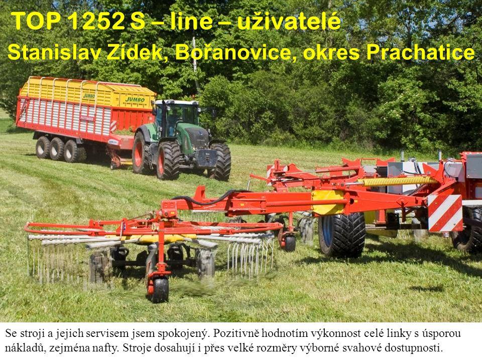 TOP 1252 S – line u ž ivatelé TAGROS Troubelice, pan Maitner, okres Olomouc Čtyřrotorový shrnovač s pracovním záběrem až 12,5 m odkládá pravidelný středový řádek.