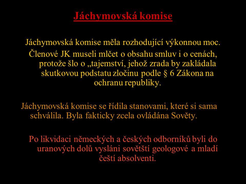 Dohoda o těžbě uranové rudy v ČSR a dodávkách do SSSR •Československá ruda náleží ČSR •Čs vláda organizuje čs státní podnik pro výzkum a těžbu •Čs vlá