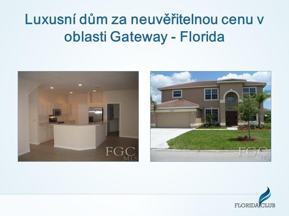 Luxusní dům za neuvěřitelnou cenu v oblasti Gateway - Florida