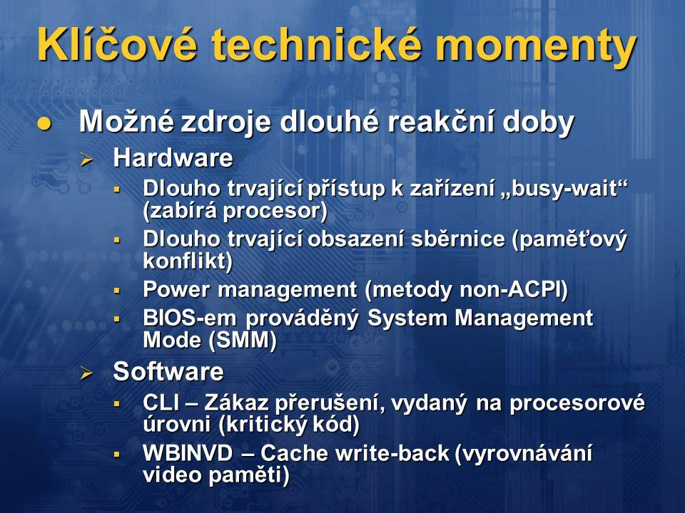 """Klíčové technické momenty  Možné zdroje dlouhé reakční doby  Hardware  Dlouho trvající přístup k zařízení """"busy-wait"""" (zabírá procesor)  Dlouho tr"""