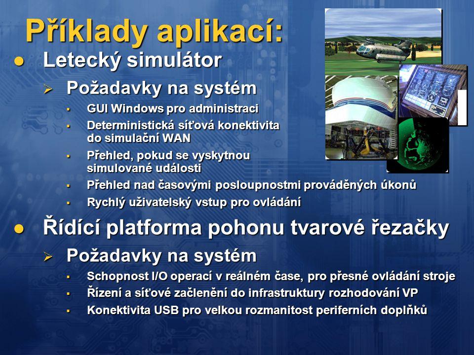  Letecký simulátor  Požadavky na systém  GUI Windows pro administraci  Deterministická síťová konektivita do simulační WAN  Přehled, pokud se vys