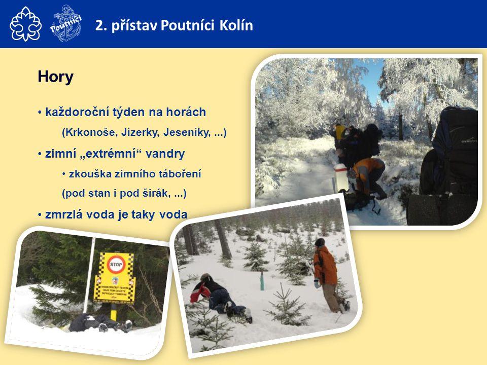 """Hory • každoroční týden na horách (Krkonoše, Jizerky, Jeseníky,...) • zimní """"extrémní"""" vandry • zkouška zimního táboření (pod stan i pod širák,...) •"""