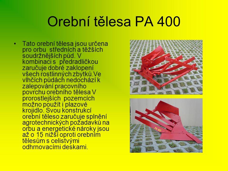 Orební tělesa PA 400 •Tato orební tělesa jsou určena pro orbu středních a těžších soudržnějších půd. V kombinaci s předradličkou zaručuje dobré zaklop