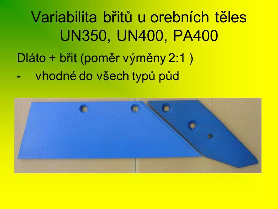 Variabilita břitů u orebních těles UN350, UN400, PA400 Dláto + břit (poměr výměny 2:1 ) -vhodné do všech typů půd