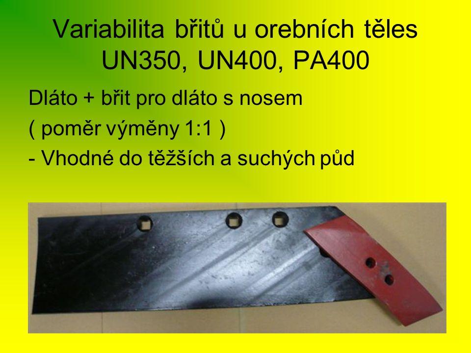 Variabilita břitů u orebních těles UN350, UN400, PA400 Dláto + břit pro dláto s nosem ( poměr výměny 1:1 ) - Vhodné do těžších a suchých půd