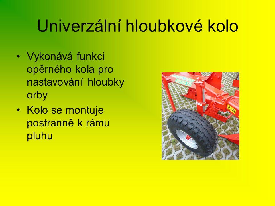 Univerzální hloubkové kolo •Vykonává funkci opěrného kola pro nastavování hloubky orby •Kolo se montuje postranně k rámu pluhu