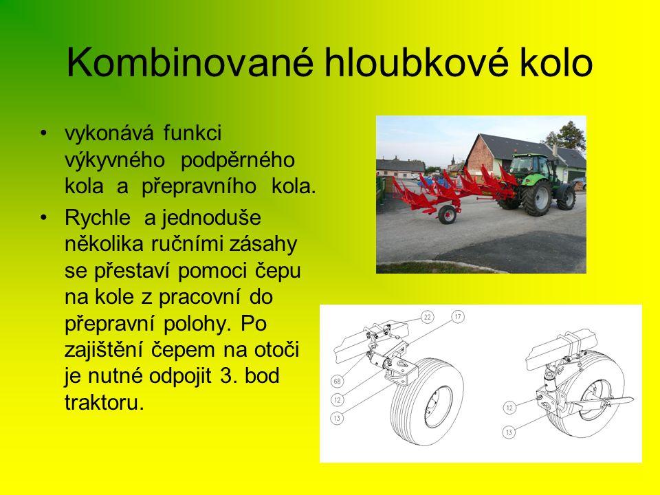 Kombinované hloubkové kolo •vykonává funkci výkyvného podpěrného kola a přepravního kola. •Rychle a jednoduše několika ručními zásahy se přestaví pomo