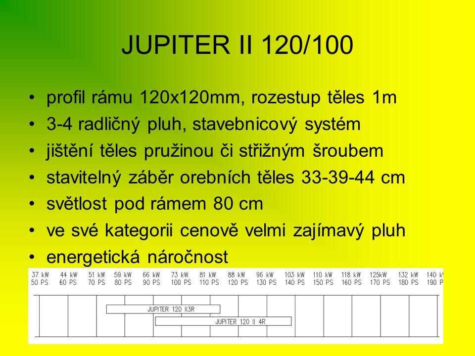 JUPITER II 120/100 •profil rámu 120x120mm, rozestup těles 1m •3-4 radličný pluh, stavebnicový systém •jištění těles pružinou či střižným šroubem •stav