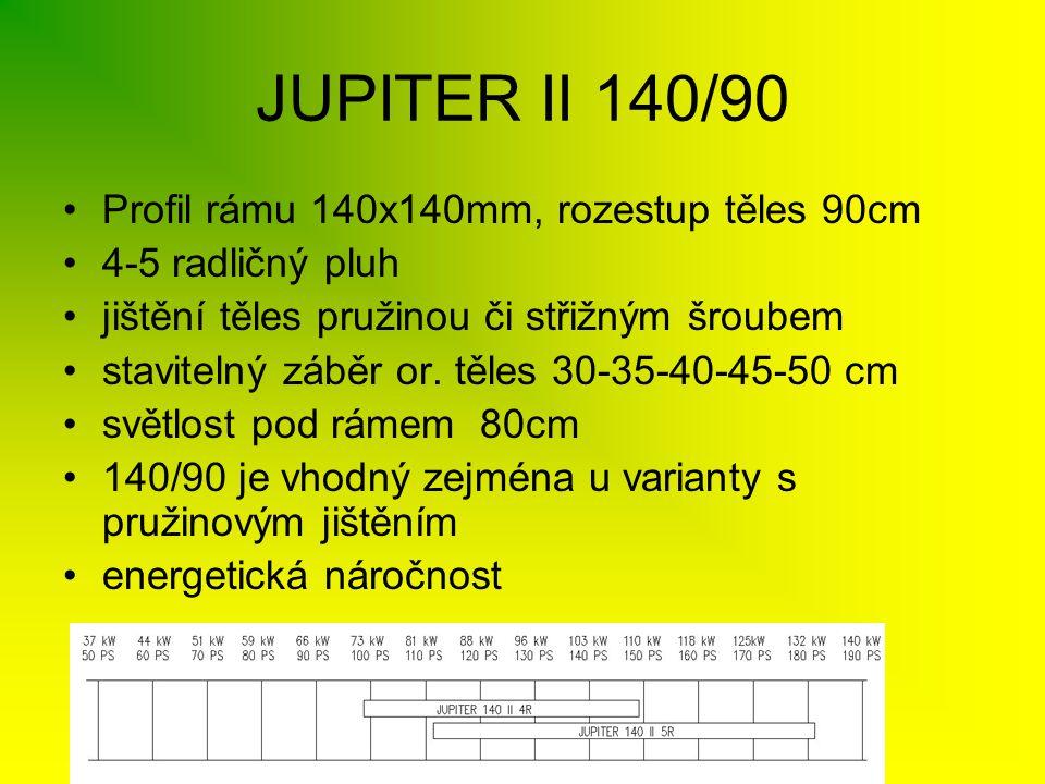 JUPITER II 140/90 •Profil rámu 140x140mm, rozestup těles 90cm •4-5 radličný pluh •jištění těles pružinou či střižným šroubem •stavitelný záběr or. těl